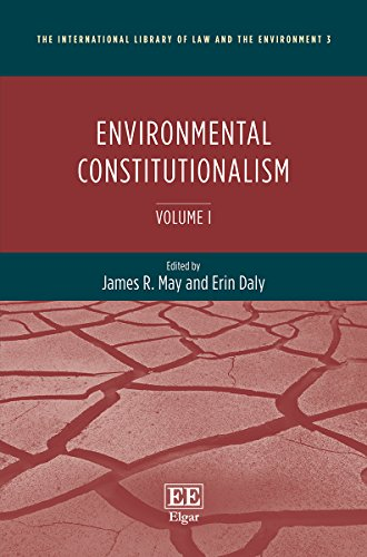 Environmental Constitutionalism (The International Library of Law and the Environment Series)