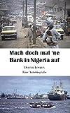 Mach doch mal 'ne Bank in Nigeria auf: Eine Autobiografie - Dieter Lösken
