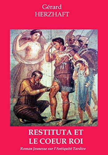 RESTITUTA ET LE COEUR ROI: Roman Jeunesse sur l&#3...