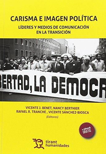 Carisma e Imagen Política. Líderes y Medios de Comunicación en la Transición (Plural) por Rafael R. Tranche
