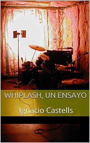 Whiplash, un ensayo