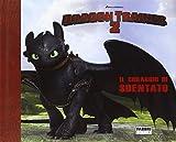 Scarica Libro Il coraggio di Sdentato Dragon Trainer 2 Ediz illustrata (PDF,EPUB,MOBI) Online Italiano Gratis