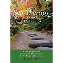 Self-Therapy, Vol. 2: A Step-by-Step Guide to Advanced IFS Techniques for Working with Protectors (Self-Therapy Series) (English Edition)