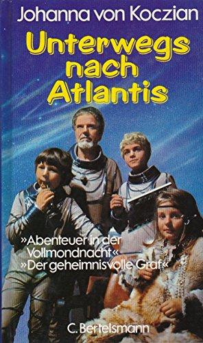 Unterwegs nach Atlantis. Abenteuer in der Vollmondnacht / Der geheimnisvolle Graf.