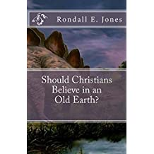 Should Christians Believe in an Old Earth?
