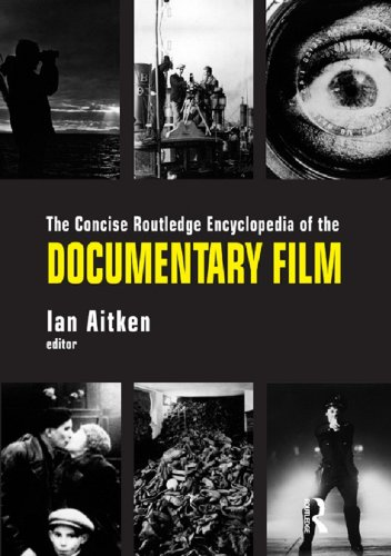The Concise Routledge Encyclopedia of the Documentary Film (English Edition)