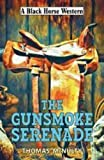 The Gunsmoke Serenade (A Black Horse Western)