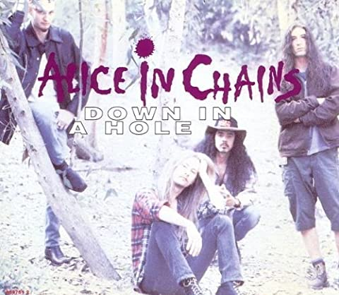Down In A Hole / What The Hell Have I