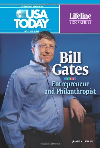 Bill Gates: Entrepreneur and Philanthropist (USA Today Lifeline Biographies)