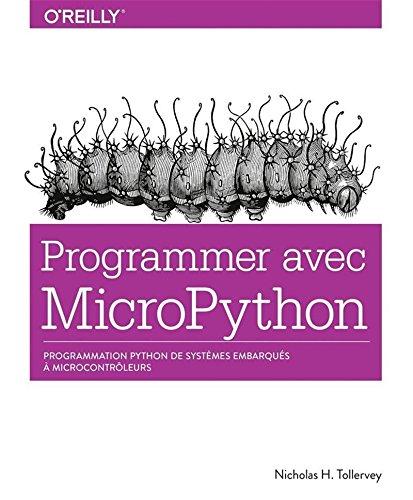 Programmer en MicroPython - programmation embarquée de microcontrôleurs avec Python par Nicholas H. TOLLERVEY