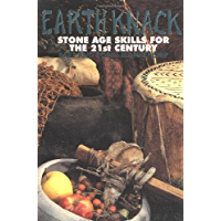 Earth Knack: Stone Age Skills for the 21st Century (English Edition)