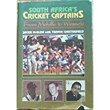 South Africa's Cricket Captains: From Melville to Wessels