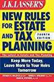 JK Lasser's New Rules for Estate and Tax Planning by Welch III, Stewart H. Published by Wiley 4th (fourth) edition (2011) Paperback