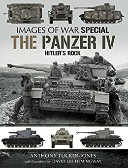 Anthony Tucker-Jones - The Panzer IV: Hitler's Rock (Images of War)