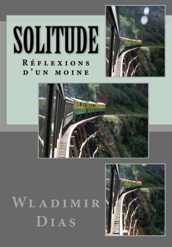 Solitude: Réflexions d'un moine par Wladimir Moreira Dias