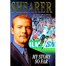 Alan Shearer: My Story So Far