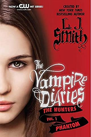 The Vampire Diaries: The Hunters: Phantom by L. J. Smith (2012-10-23)