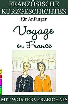 Französische Kurzgeschichten für Anfänger, Voyage en France (Französische Lektürereihe für Anfänger t. 2) (French Edition) von [Lainé, Sylvie]