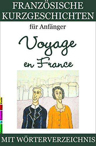 Couverture du livre Französische Kurzgeschichten für Anfänger, Voyage en France (Französische Lektürereihe für Anfänger t. 2)