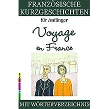 Französische Kurzgeschichten für Anfänger, Voyage en France (Französische Lektürereihe für Anfänger t. 2) (French Edition)