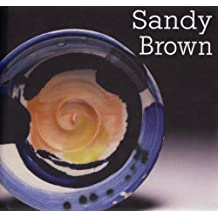 Sandy Brown (Ceramic Monographs, Band 5)