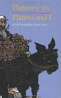 Platero y Yo =: Platero and I par Juan Ramón Jiménez
