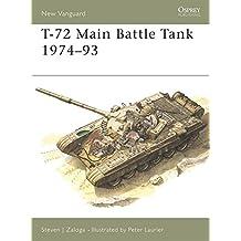 T-72 Main Battle Tank 1974-93 (New Vanguard, Band 6)