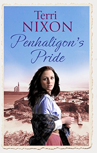 Penhaligon's Pride: a stirring, heartwarming Cornish saga (Penhaligon Saga Book 2) by [Nixon, Terri]