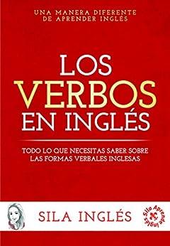Los verbos en inglés: Todo lo que necesitas saber sobre las formas verbales inglesas de [Sila Inglés]