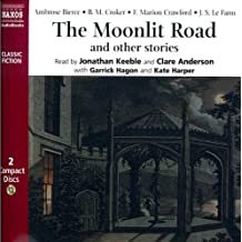 The Moonlit Road: And Other Stories: And Other Chilling Stories (Classic Fiction)