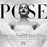 Love's in Need of Love Today (feat. MJ Rodriguez, Billy Porter, Ryan Jamaal Swain, Dyllón Burnside, Hailie Sahar, Sandra Bernhard and Dominique Jackson) (From Pose)