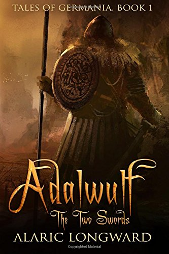 Adalwulf: The Two Swords: Volume 1 (Tales of Germania)