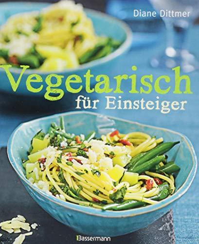 Image of Vegetarisch für Einsteiger: Alltagsküche frisch, schnell und vielseitig – mit Wochenplaner und Austauschtipps