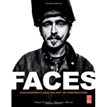 FACES: Photography and the Art of Portraiture 1st edition by Biver, Steven, Fuqua, Paul (2010) Paperback