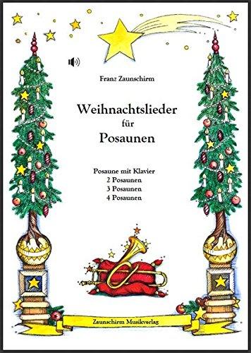 Weihnachtslieder für Posaunen: Poaune und Klavier - 2 Posaunen - 3 Posaunen - 4 Posaunen