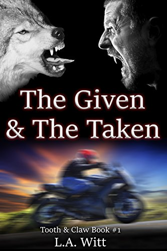 The Given & The Taken (Tooth & Claw Trilogy Book 1) (English Edition) (Claw 1)