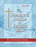 The Preacher's Outline & Sermon Bible: Proverbs: New International Version