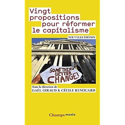 Vingt propositions pour réformer le capitalisme (Champs Essais t. 1031)