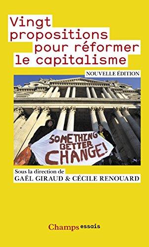 Vingt propositions pour réformer le capitalisme (Champs Essais) par Gaël Giraud