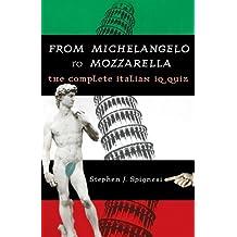 From Michelangelo to Mozzarella: The Complete Italian IQ Quiz by Stephen Spignesi (2007-10-01)