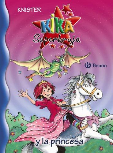 Kika Superbruja y la princesa (Castellano - A Partir De 8 Años - Personajes - Kika Superbruja)