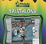 Triathlons (Extreme Sports) by John E Schindler (2005-01-01)