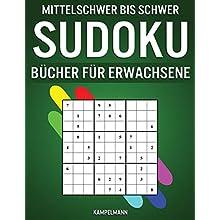 Mittelschwer Bis Schwer Sudoku Bücher für Erwachsene: 200 mittelschwere und 200 schwere Sudokus für erfahrene Erwachsene
