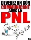 Image de Devenez un bon communicant avec la PNL