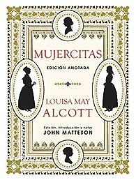 Mujercitas. Edición Anotada par  Louisa May Alcott