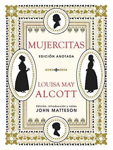 Mujercitas. Edición Anotada (Grandes Libros) por Louise May Alcott