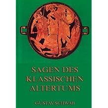 Sagen des klassischen Altertums by Gustav Schwab (2015-01-27)