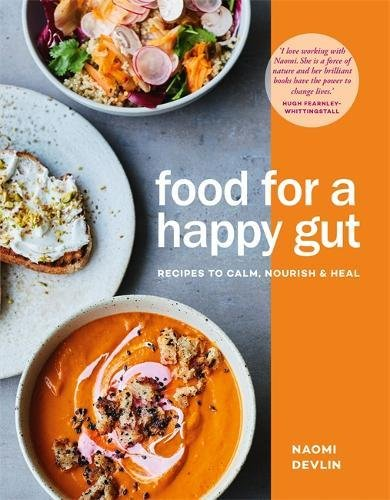 Food for a Happy Gut: Recipes to Calm, Nourish & Heal