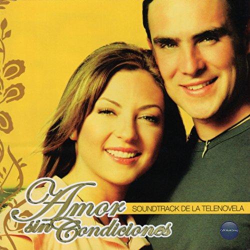Amor Sin Condiciones (Música de la Serie Original de Tv) -