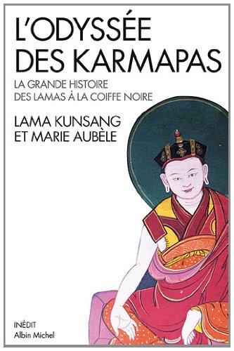 L'Odyssée des Karmapas: La grande histoire des lamas à la Coiffe Noire